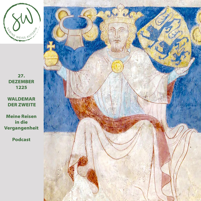 27. DEZEMBER 1225 – WALDEMAR DER ZWEITE