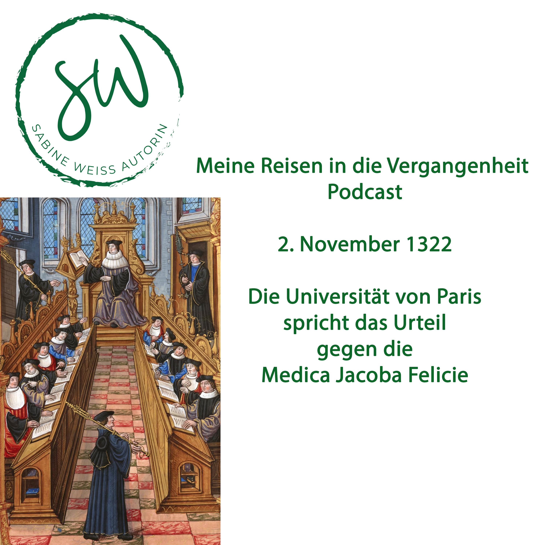 Podcast     2. November 1322 – Die Universität von Paris spricht das Urteil gegen die Medica Jacoba Felicie